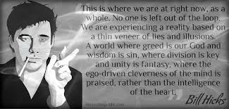 Image result for bill hicks quotes