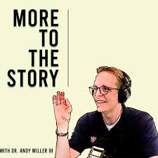 More to the Story with Dr. Andy Miller