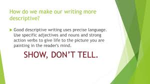 descriptive writing what is descriptive writing iuml micro good how do we make our writing more descriptive iuml129micro good descriptive writing uses precise language