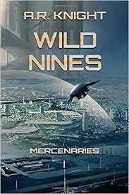 Wild Nines (Mercenaries) (9781946554017): A.R. ... - Amazon.com