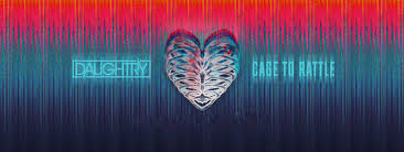 <b>Daughtry</b> - <b>Cage To</b> Rattle (Album Review) - Cryptic Rock