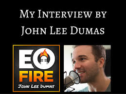 my interview by john lee dumas on entrepreneur on fire my interview byjohn lee dumas