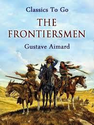 The <b>Frontiersmen</b> eBook by <b>Gustave Aimard</b> - 9783958648517 ...