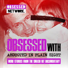Obsessed with: Abducted in Plain Sight