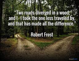 best ideas about robert frost tattoo robert two roads diverged in a wood and i i took the one less traveled by and that has made all the difference robert frost like repin noelito flow