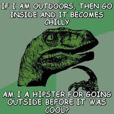 If i am outdoors, then go inside and it becomes chilly am i a ... via Relatably.com