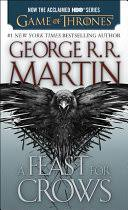 A Feast for Crows: A Song of <b>Ice and Fire</b>: Book Four - George R. R. ...