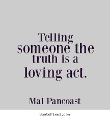 Telling The Truth Quotes. QuotesGram via Relatably.com