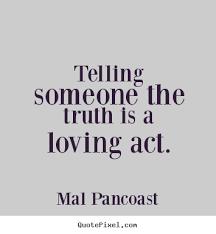 Telling The Truth Quotes. QuotesGram via Relatably.com