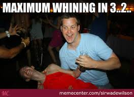 Whine Memes. Best Collection of Funny Whine Pictures via Relatably.com