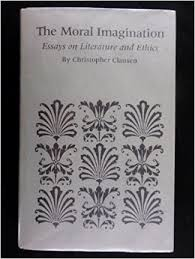 the moral imagination essays on literature and ethics  the moral imagination essays on literature and ethics