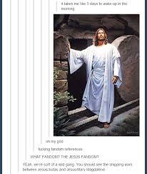 The Jesus Fandom | Tumblr | Know Your Meme via Relatably.com