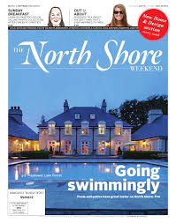 the north shore weekend east issue 100 by jwc media issuu