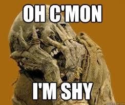 Shy Mummy memes | quickmeme via Relatably.com