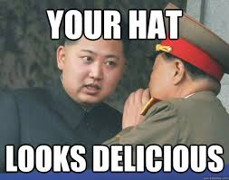 Your Hat Looks Delicious - Hungry Kim Jong Un - quickmeme via Relatably.com