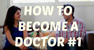 how to become a doctor steps to becoming a doctor in how to become a doctor steps to becoming a doctor in part 1 of 2 i chetchat