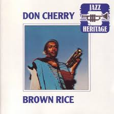 <b>Brown</b> Rice by <b>Don Cherry</b> (Album; Jazz Heritage; 397-001-2 ...