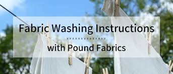 Washing Instructions for Different Types of <b>Fabric</b> – Pound <b>Fabrics</b>
