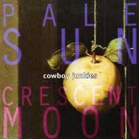 <b>Cowboy Junkies</b> : <b>Pale</b> Sun, Crescent Moon - Record Shop X