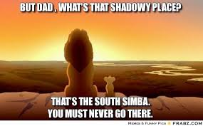 But Dad , what's that shadowy place?... - Simba Meme Generator ... via Relatably.com
