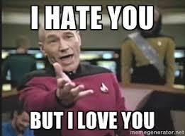 I hate you but I love you - Captain Picard | Meme Generator via Relatably.com