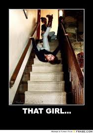 THAT GIRL...... - Falling down the stairs Meme Generator Posterizer via Relatably.com