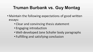 truman burbank vs  guy montag after viewing the truman show and    truman burbank vs  guy montag maintain the following expectations of good written essays  clear