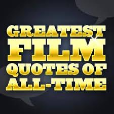 Greatest Movie Quotes of All-Time via Relatably.com