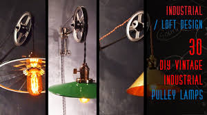 30 DIY <b>Vintage Industrial</b> Pulley <b>Lamp</b> - YouTube