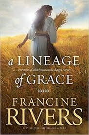 A <b>Lineage of</b> Grace: Five Stories <b>of</b> Unlikely Women Who Changed ...