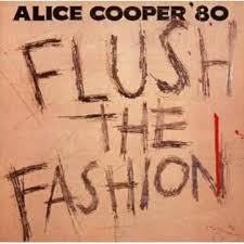 Happy Anniversary: <b>Alice Cooper</b>, <b>Flush</b> the Fashion | Rhino
