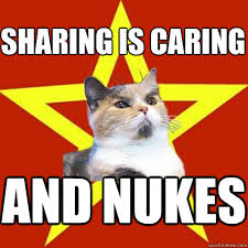 Sharing Is Caring And Nukes Cat Meme - Cat Planet | Cat Planet via Relatably.com