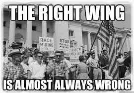 The right wing is almost always wrong - politics - quickmeme via Relatably.com