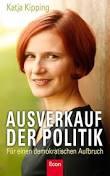 <b>Katja Kipping</b> - Ausverkauf der Politik - katja-kipping_12793