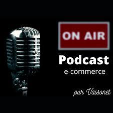 Podcast E-commerce Omnicanal Vaisonet