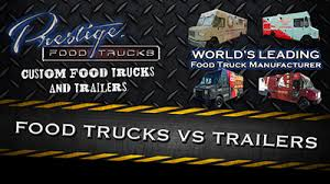 <b>Food Trucks</b> vs <b>Concession Trailers</b> | Prestige <b>Food Trucks</b>