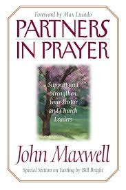 partners in prayer john c maxwell com books