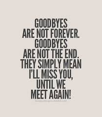 Saying Goodbye Quotes on Pinterest | Sad Goodbye Quotes, Farewell ... via Relatably.com