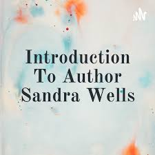 Introduction To Author Sandra Wells