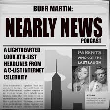 Burr Martin: Nearly News