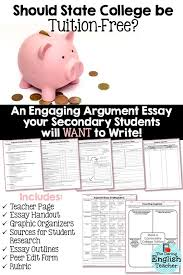 argument essay unit   should state college be tuition free    argument essay unit for middle school and high school students  includes topic  sources