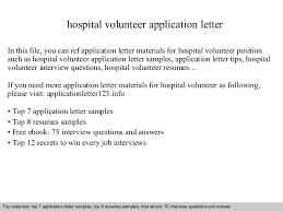 hospital volunteer application letterhospital volunteer application letter in this file  you can ref application letter materials for hospital