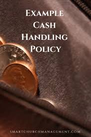 example church cash handling policygood cash handling policies and procedures are critical to ensure the safeguarding of church funds