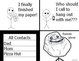 Forever Alone -meme- even more - Sharenator via Relatably.com