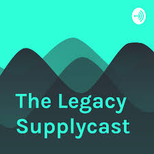The Legacy Supplycast