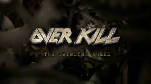 Overkill - <b>OVERKILL - The Grinding</b> Wheel - OUT NOW | Facebook