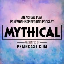 Mythical: Pokémon-Inspired DnD Role Playing Podcast