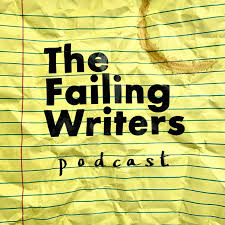 The Failing Writers Podcast