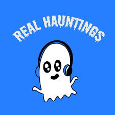 Real Hauntings Real Ghost Stories