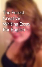 the forest  creative writing essay for english   wattpad the forest  creative writing essay for english